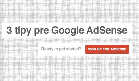 3 tipy pre Google AdSense – na čo si dávať pozor pri jeho používaní