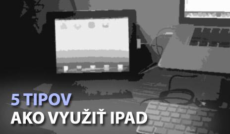 5 tipov, ako využiť iPad